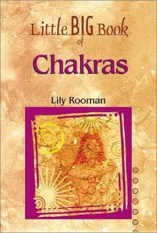 Little Big Book of Chakras (Little Big Book of . . . Series): Rooman, Lily