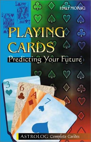 9789654940405: Playing Cards Predicting Your Future Complete Guide (Astrolog Complete Guides)