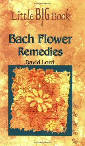Little Big Book Bach Flower Remedies (Little: David Lord