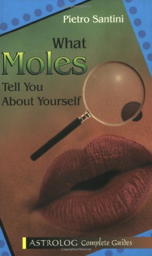 9789654940993: What Moles Tell You About Yourself (Complete Guides series)