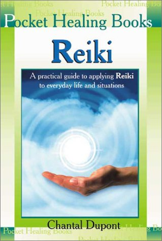 Reiki: A Practical Guide to Applying Reiki to Everyday Life and Situations (Pocket Healing Books): ...