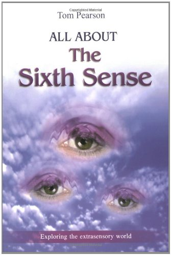 All About The Sixth Sense: Exploring the: Tom Pearson