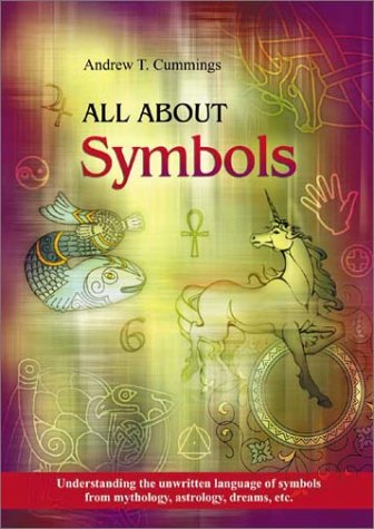 All about Symboly. Understanding the unwritten language of symbols from mythology, astrology , dr...