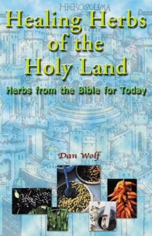 9789654941822: Healing Herbs of the Holy Land: Herbs from the Bible for Today