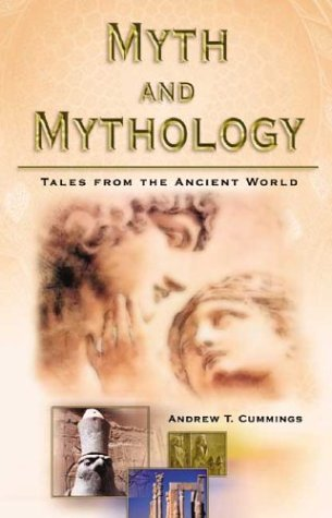 Myth and Mythology : Tales from the: Andrew T. Cummings