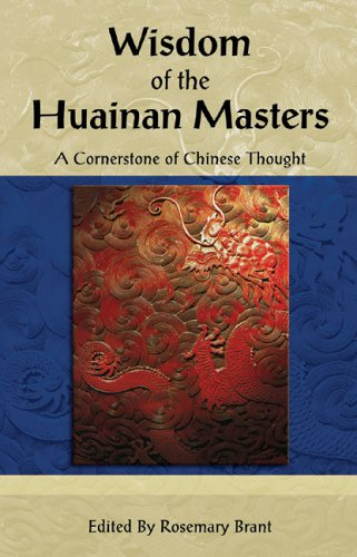 9789654942126: Wisdom of the Huainan Masters: A Cornerstone of Chinese Thought (Cornerstone of . . . Series)