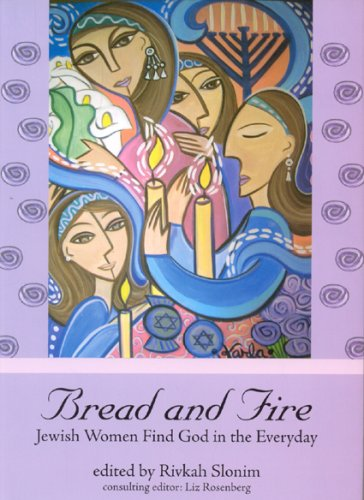 9789655240023: Bread and Fire: Jewish Women Find God in the Everyday