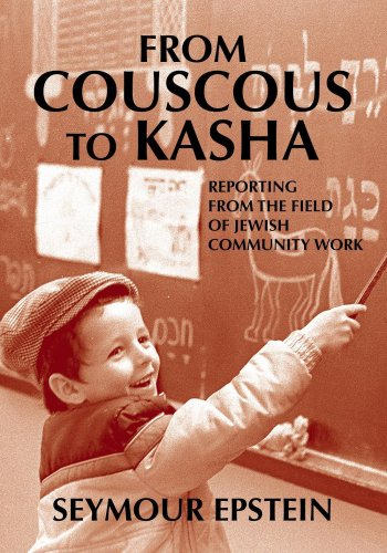 9789655240177: From Couscous to Kasha: Reporting From the Field of Jewish Community Work