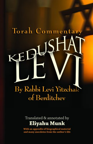 Kedushat Levi: Torah Commentary by Rabbi Levi Yitzchak of Berditchev (3 vols.): Rabbi Levi Yitzchak...