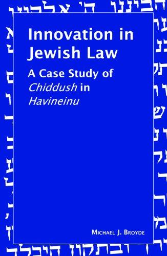 9789655240368: Innovation in Jewish Law: A Case Study of Chiddush in Havineinu