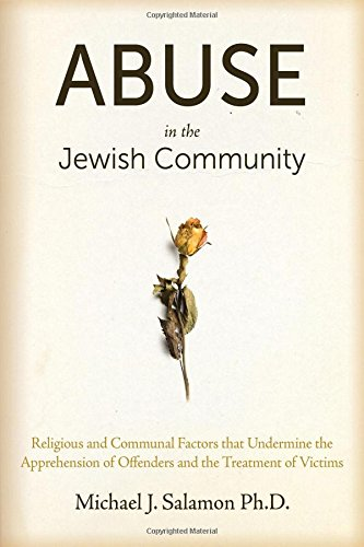 9789655240641: Abuse in the Jewish Community: Religious and Communal Factors that Undermine the Apprehension of Offenders and the Treatment of Victims