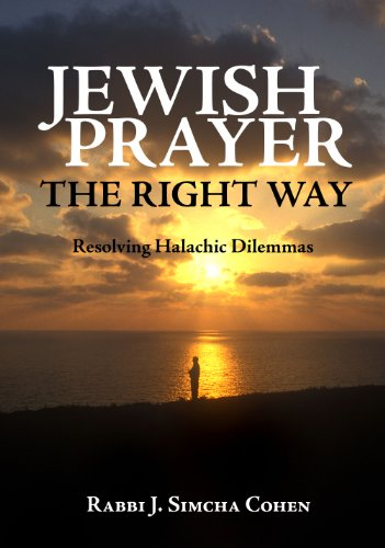 9789655240689: Jewish Prayer, the Right Way: Resolving Halachic Dilemmas