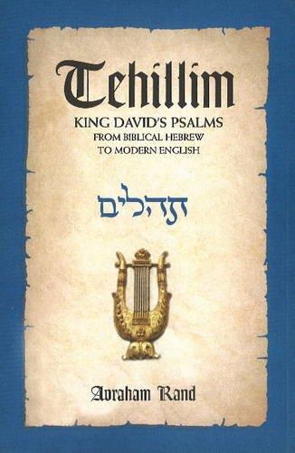 Tehillim, King David's Psalms: From Biblical Hebrew to Modern English: Rand, Avraham