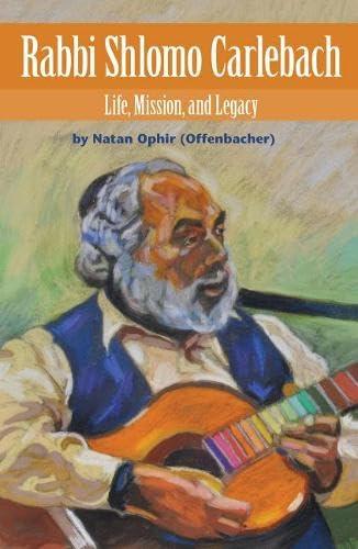 9789655241433: Rabbi Shlomo Carlebach: Life, Mission, and Legacy (Modern Jewish Lives)