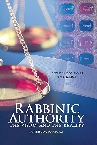 Rabbinic Authority: The Vision and the Reality: Warburg, A. Yehuda