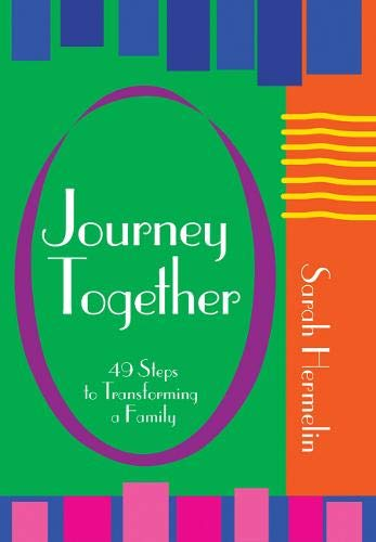9789655241594: Journey Together: 49 Steps to Transforming a Family