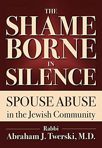 The Shame Borne in Silence: Rabbi Abraham J. Twerski