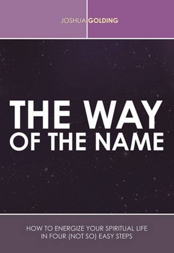 9789655242201: The Way of the Name: How to Energize Your Spiritual Life in Four (Not So) Easy Steps