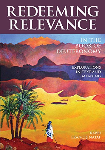 Redeeming Relevance In The Book Of Deuteronomy: Nataf, Rabbi Francis