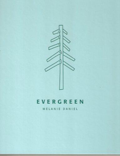 Evergreen ; Melanie Daniel
