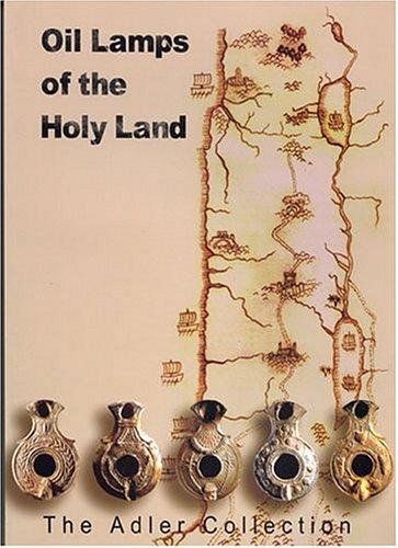 Oil Lamps of the Holy Land: Adler, Noam