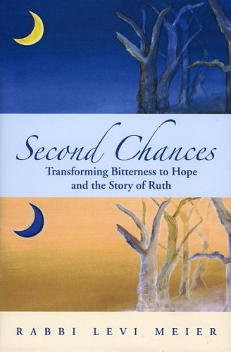 9789657108673: Second Chances: Transforming Bitterness to Hope and the Story of Ruth