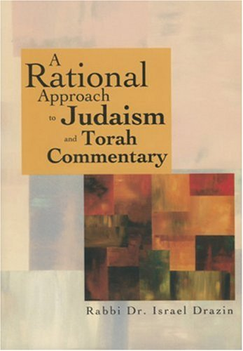 9789657108918: A Rational Approach to Judaism and Torah Commentary