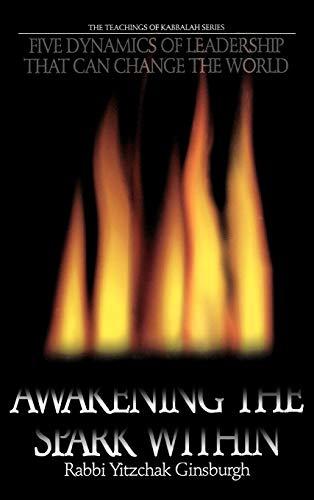 Awakening the Spark Within: Five Dynamics of: Ginsburgh, Yitzchak