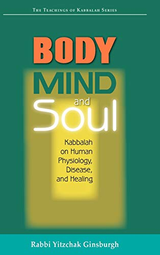 9789657146088: Body, Mind and Soul: Kabbalah on Human Physiology, Disease and Healing