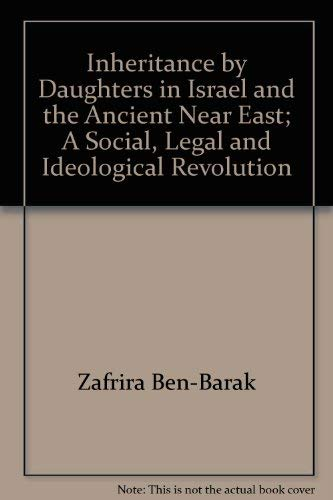 9789657162132: Inheritance by Daughters in Israel and the Ancient Near East; A Social, Legal and Ideological Revolution
