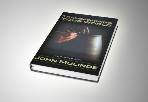 Transforming Your World: John Mulinde