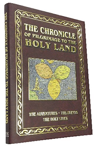 9789657240007: Chronicle of Pilgrimage to Israel and the Holy Land - Holy Land Experience - Holy Land - Journeys of Faith - The Holy Lands - Hardcover - Gold Leaf - Coffee Table Book