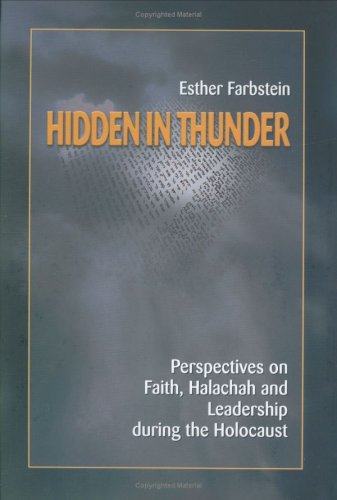 9789657265055: Hidden In Thunder: Perspectives on Faith, Halachah and Leadership during the Holocaust (2 Vols.)