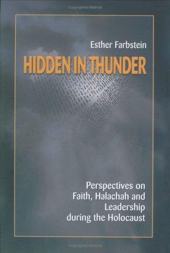 9789657265055: Hidden In Thunder: Perspectives on Faith, Halachah and Leadership During the Holocaust