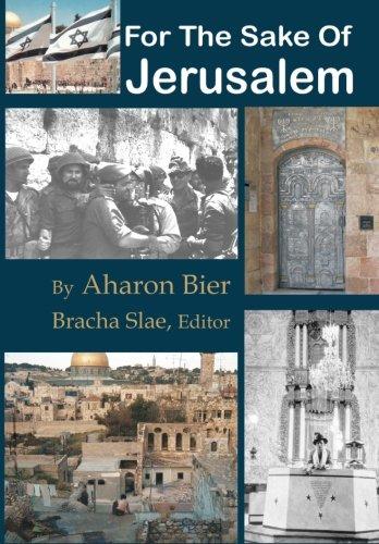 For The Sake Of Jerusalem: Aharon Bier