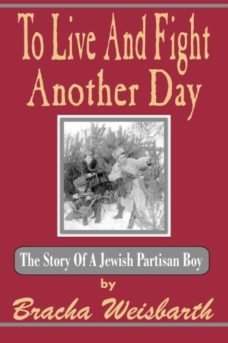 9789657344279: To Live And Fight Another Day: The Story Of A Jewish Partisan Boy