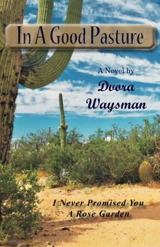 In A Good Pasture: A Captivating Story Of Aliyah: Dvora Waysman