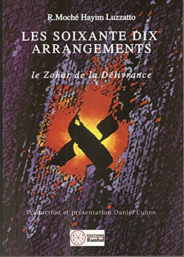 LES SOIXANTE DIX ARRANGEMENTS: LE ZOHAR DE: LUZZATTO Rav Moshe
