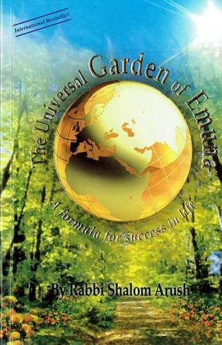 The Universal Garden of Emuna (The Garden of Emuna Series, 1): Shalom Arush