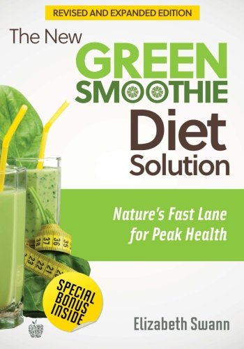 9789657636008: The New Green Smoothie Diet Solution (Revised and Expanded Edition): Nature's Fast Lane For Peak Health