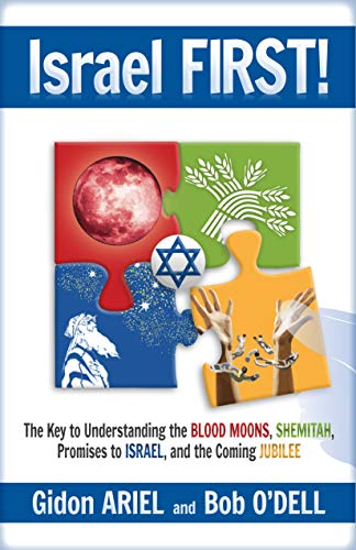 9789657738009: Israel First!: The Key to Understanding the Blood Moons, Shemitah, Promises to Israel, the Coming Jubilee