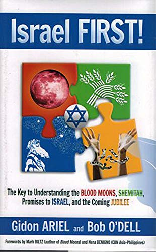 9789657738047: Israel First!: The Key to Understanding the Blood Moons, Shemitah, Promises to Israel, the Coming Jubilee, and How It All Fits Togeth