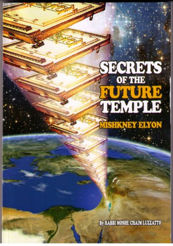 Secrets of the Future Temple - Mishkney: Moshe Chaim Luzzatto