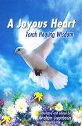 A Joyous Heart : Torah Healing Wisdom: Avraham Greenbaum
