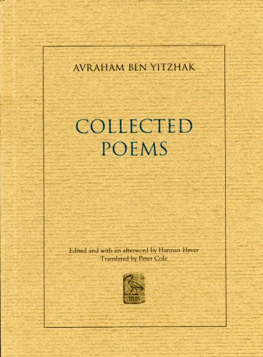 The Collected Poems of Avraham Ben Yitzhak: Avraham Ben Yitzhak