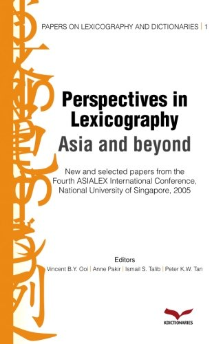 Perspectives in Lexicography: Asia in beyond: Papers: various authors; Ooi,