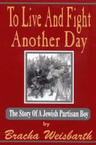 9789659046232: To Live and Fight Another Day: The Story of a Jewish Partisan Boy