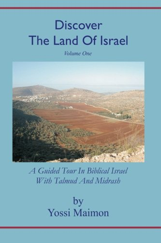 Discover The Land Of Israel: A Guided: Maimon, Yossi