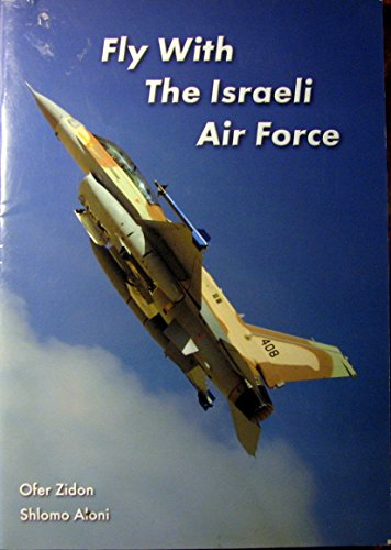 Fly With The Israeli Air Force: Zidon, Ofer and Shlomo Aloni