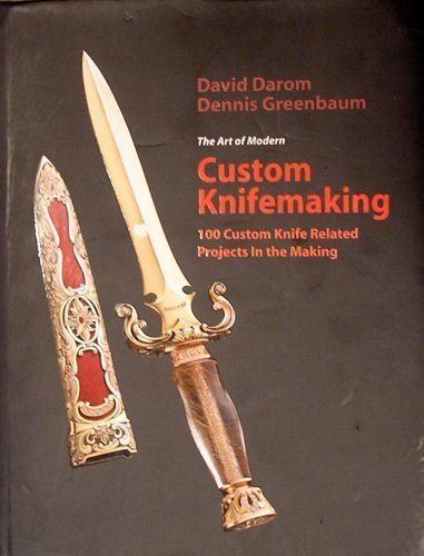 9789659090709: The Art of Modern Custom Knifemaking: 100 Custom Knife Related Projects in the Making